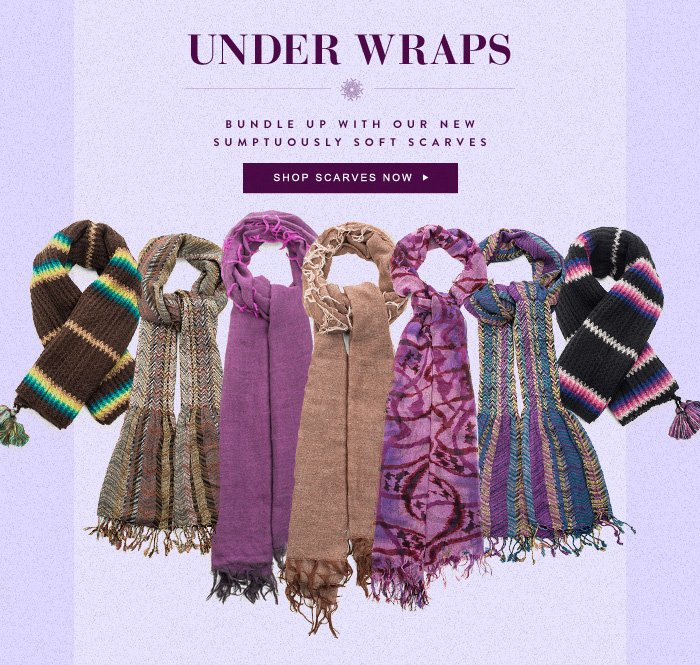 Under Wraps - Bundle Up With Our New Sumptuously Soft Scarves