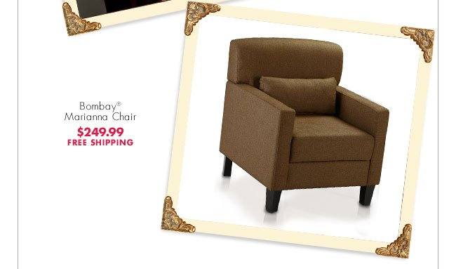 Bombay® Marianna Chair $249.99 FREE SHIPPING