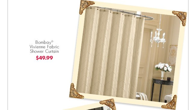 Bombay® Vivienne Fabric Shower Curtain  $49.99