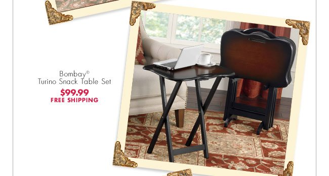 Bombay® Turino Snack Table Set $99.99 FREE SHIPPING