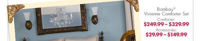 Bombay® Vivienne Comforter Set Comforter: $249.99-$329.99 Accessories: $29.99-$149.99