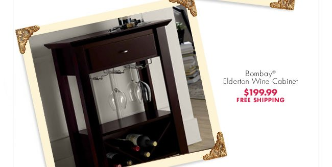 Bombay® Elderton Wine Cabinet $199.99 FREE SHIPPING