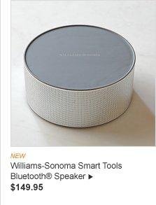 NEW -- Williams-Sonoma Smart Tools Bluetooth Speaker -- $149.95