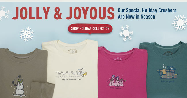 Shop the Life is good Holiday Collection