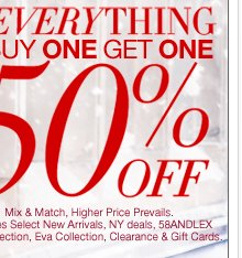 Last Day! Everything Buy One Get One 50% Off!