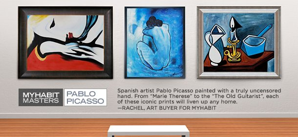 MYHABIT MASTERS: PICASSO, Event Ends November 23, 9:00 AM PT >
