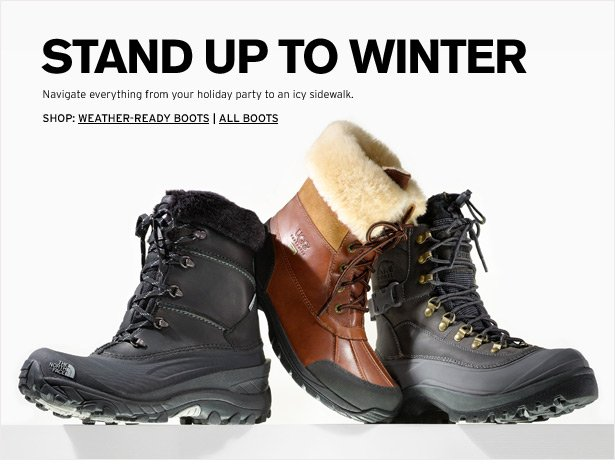 STAND UP TO WINTER. Navigate everything from your holiday party to an icy sidewalk.