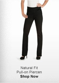 NATURAL FIT PULL-ON PIERCEN SHOP NOW