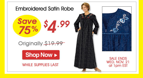 Embroidered Satin Robe - Save 74% - Now Only $4.99 Limited Time Offer