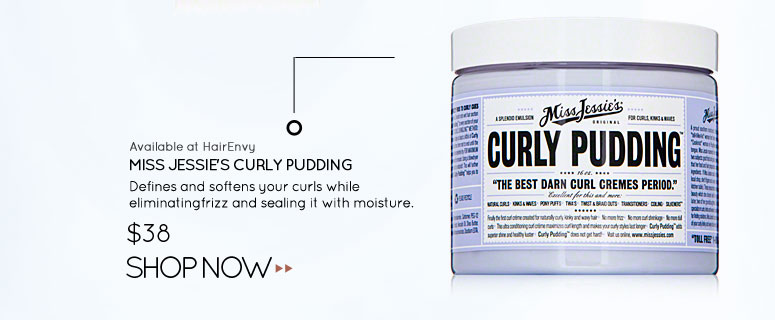 Available at HairEnvy: Miss Jessie's Curly Pudding