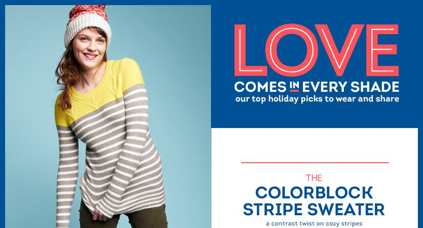 LOVE COMES IN EVERY SHADE our top holiday picks to wear and share | THE COLORBLOCK STRIPE SWEATER a contrast twist on cozy stripes
