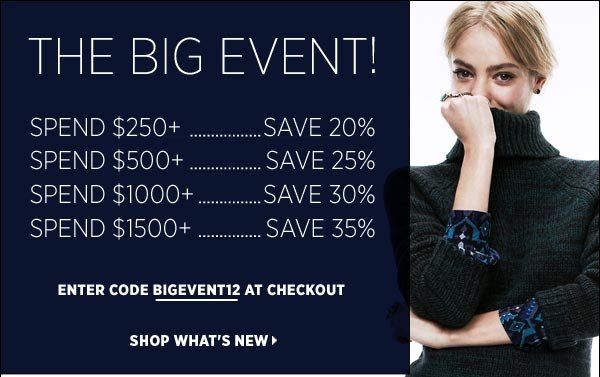 Be first to shop during our biggest savings event of the season! Spend $250+ and take 20% off, spend $500+ and take 25% off, spend $1000+ and take 30% off, spend $1500+ and take 35% off. (Offer ends Monday, November 26, at 11:59pm PT. Code cannot be combined with any other offer. Code cannot be applied to gift certificates or shipping costs.) Shop (and save!) now >>