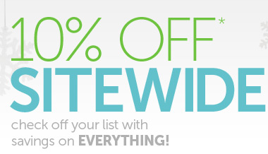 10% OFF* Sitewide check off your list with savings on EVERYTHING! - use promo code GTN145 - Shop Now
