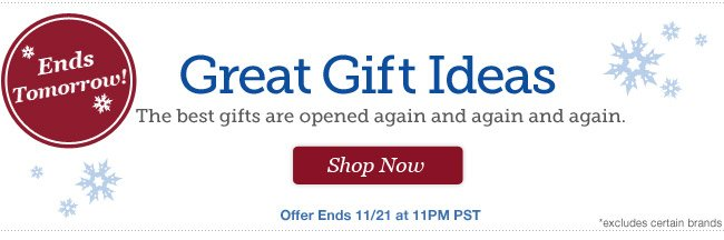 Great Gift Ideas | The best gifts are opened again and again and again. | Hurry, 3 Days Only! |Offer ends 11/20 at 11pm PST | Shop Now