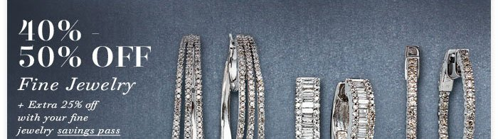 Save an extra 25% storewide with your fine jewelry Savings Pass