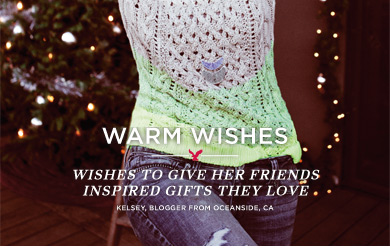 Warm Wishes | Wishes To Give Her Friends Inspired Gifts They Love | Kelsey, Blogger From Oceanside, CA