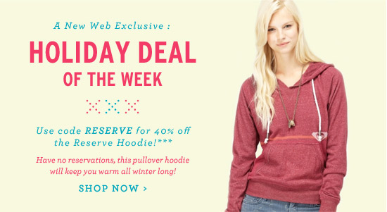 Holiday Deal of the Week - web only - Use code RESERVE for 40% off the Reserve Hoodie*** Shop Now