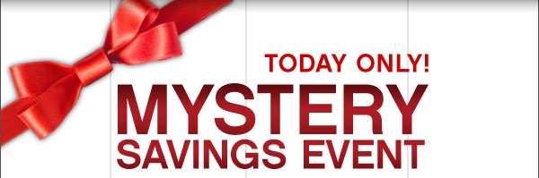 Mystery Savings Event! Save up to 40%