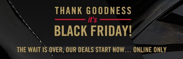 Thank goodness it's BLACK FRIDAY! - SHOP NOW AT www.aldoshoes.com/us