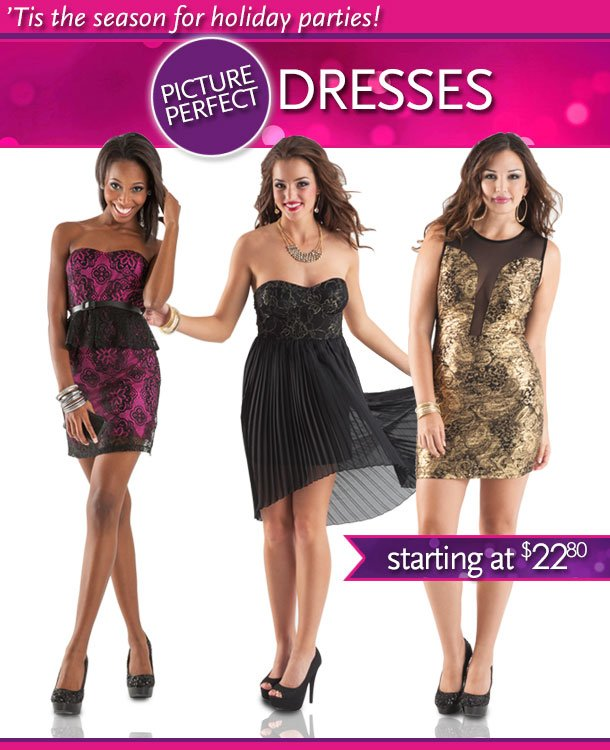 'Tis the season for holiday parties!  Picture perfect dresses starting at $22.80