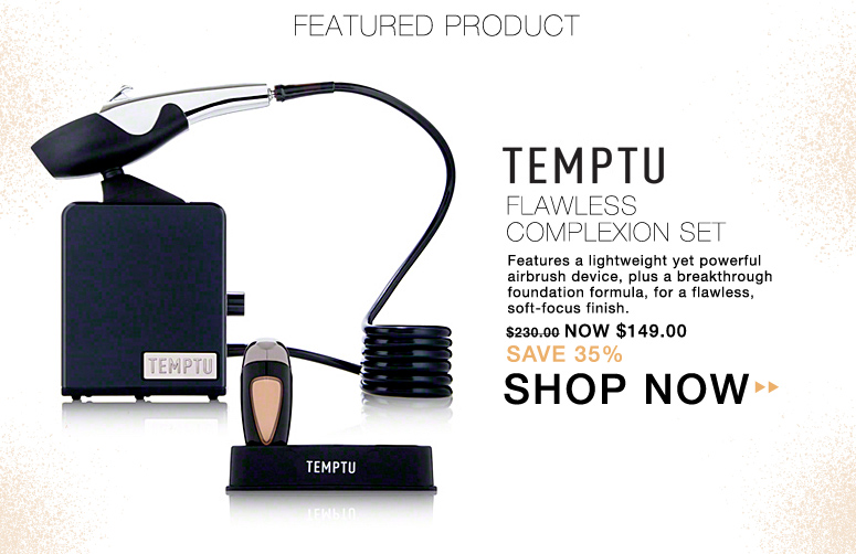 Temptu Flawless Complexion Set Features a lightweight yet powerful airbrush device, plus a breakthrough foundation formula, for a flawless, soft-focus finish. $286.00 Now $149.00 Save 48% Shop Now>>