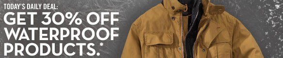 Today's Daily Deal: Get 30% off waterproof products.*