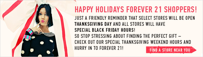 Happy Holidays Forever 21 Shopper! - Find a Store Near You!