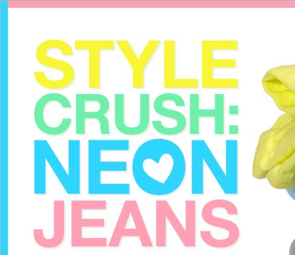 STYLE CRUSH: NEON JEANS