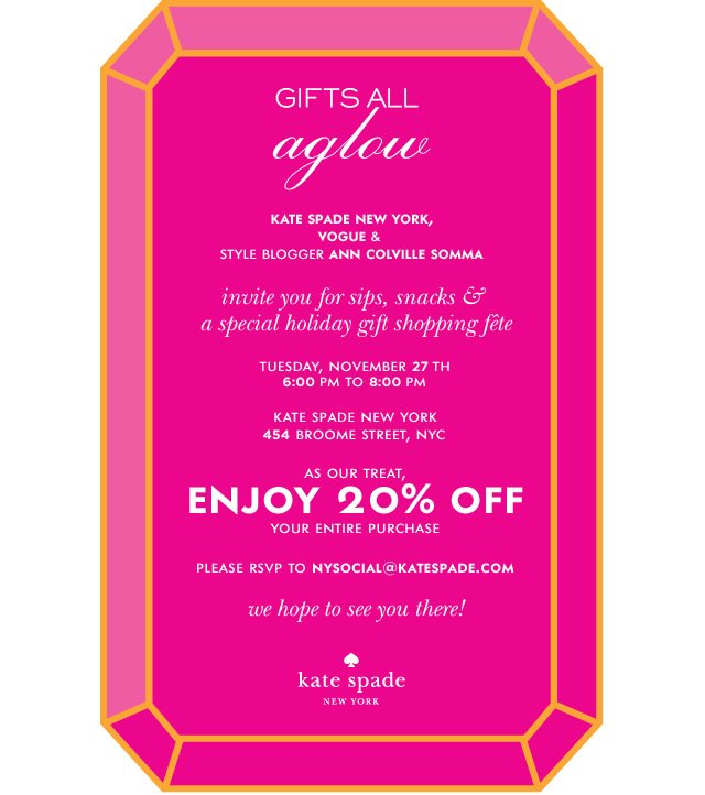 as our treat, enjoy 20% off your entire purchase. please rsvp to nysocial@katespade.com.