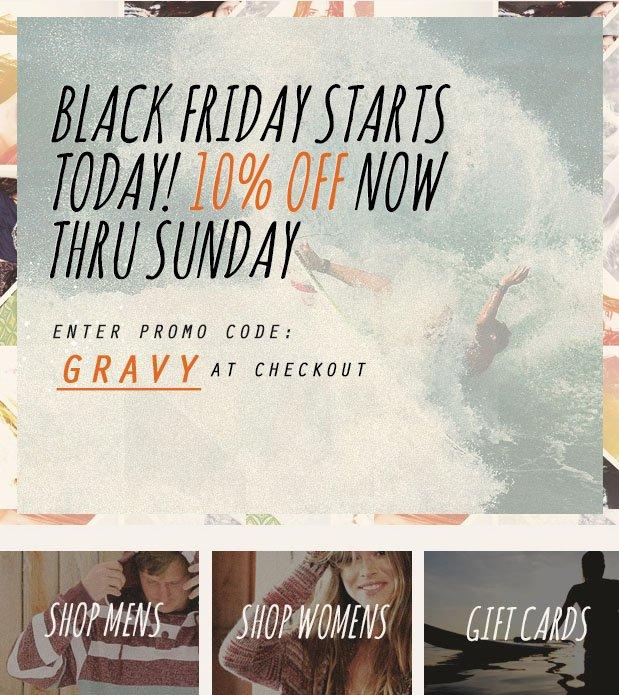 Black Friday Starts Today! 10% Off Now Thru Sunday - Enter Promo Code: GRAVY at Checkout.