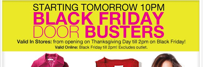 Door Busters. Free Gifts. Unbelievable Savings. It all starts tomorrow!