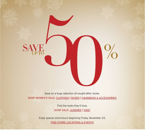 SAVE UP TO 50%. Save on a huge selection of sought-after styles.