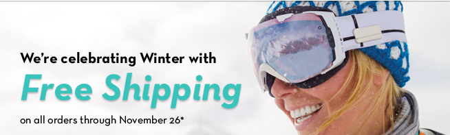 Free Shipping on all orders through November 26*