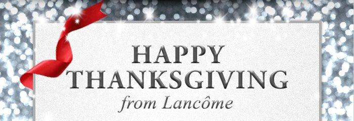 HAPPY THANKSGIVING from Lancôme