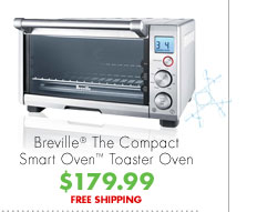 Breville® The Compact Smart Oven™ Toaster Oven $179.99 FREE SHIPPING
