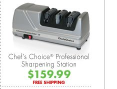 Chef's Choice® Professional Sharpening Station $159.99 FREE SHIPPING