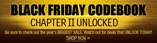 BLACK FRIDAY CODEBOOK CHAPTER II UNLOCKED. Be sure to check out the year's BIGGEST SALE. Watch out for deals that UNLOCK TODAY! SHOP NOW.