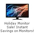 Holiday Monitor Sale! Instant Savings on Monitors.