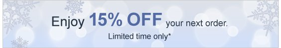 Enjoy 15% OFF your next order. Limited time only*