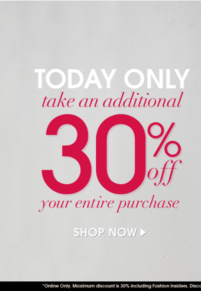 Today Only - additional 30% Off Your Entire Purchase
