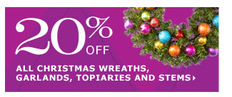 20% off all Christmas wreaths, garlands, topiaries and stems