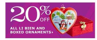20% off all Li Bien and boxed ornaments
