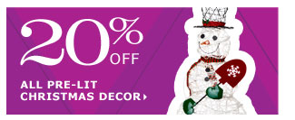 20% off all pre-lit Christmas decor