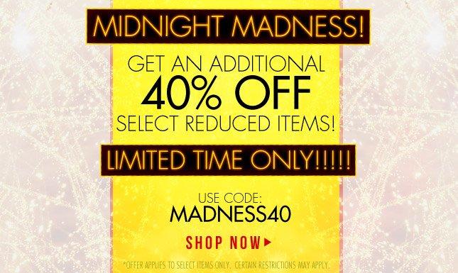 Midnight Madness. Deep Discounts
