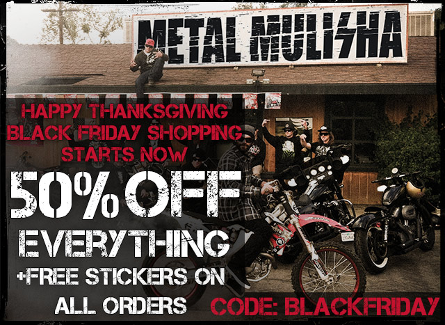 Metal Mulisha Black Friday Sale!