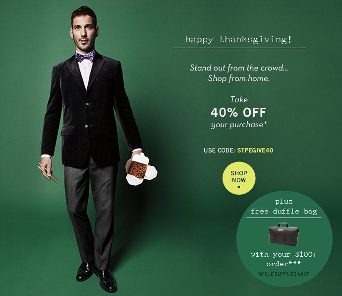 Happy Thanksgiving! 40% Off Site, Plus Free Duffle Bag