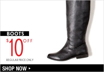 $10 Off Regular priced Boots - Shop Now