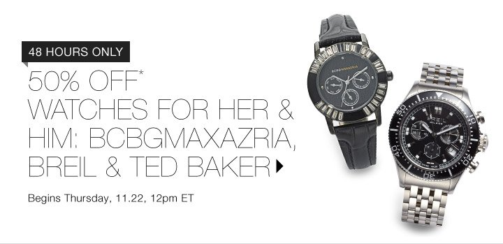 50% Off* Watches for Her & Him…Shop Now