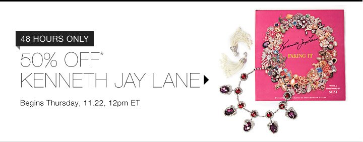 50% Off* Kenneth Jay Lane…Shop Now