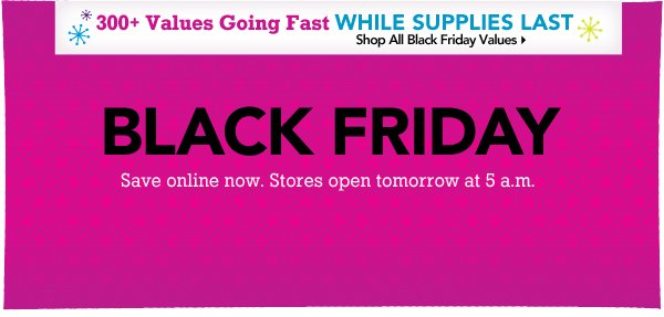 Shop Black Friday Early Online »